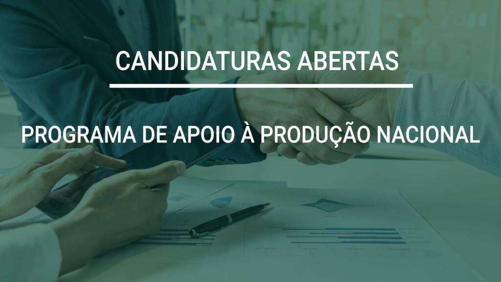 Candidatura - Programa de Apoio à Produção Nacional